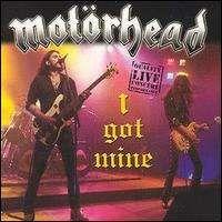 Motorhead - I Got Mine