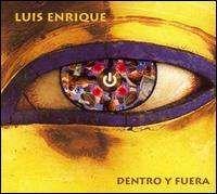 Luis Enrique - Dentro y Fuera
