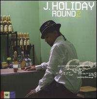 J. Holiday - Round 2
