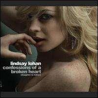 Lindsay Lohan - Confessions of a Broken Heart