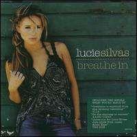 Lucie Silvas - Breathe In [Bonus Track]