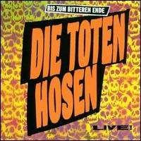 Die Toten Hosen - Bis Zim Bitteren Ende