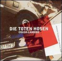 Die Toten Hosen - Crash-Landing
