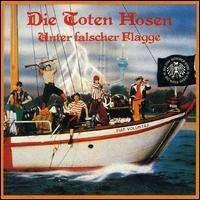 Die Toten Hosen - Unter Falscher Flagge