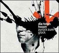 Die Toten Hosen - Zurück zum Glück