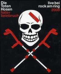 Die Toten Hosen - Hals und Beinbruch: Live bei Rock Am Ring 2008
