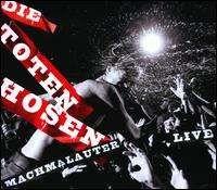 Die Toten Hosen - Machmalauter: Live