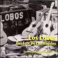 Los Lobos - Del Este de Los Angeles (Just Another Band from East L.A.)