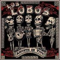 Los Lobos - Acoustic en Vivo