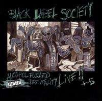 Black Label Society - Alcohol Fueled Brewtality Live!!