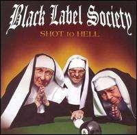 Black Label Society - Shot To Hell