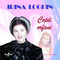 Irina Loghin - Copii orfani