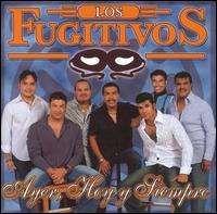 Los Fugitivos - Ayer, Hoy y Siempre