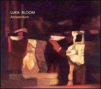 Luka Bloom - Amsterdam