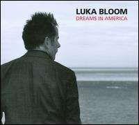 Luka Bloom - Dreams in America
