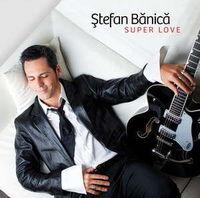 Stefan Banica Jr. - Super love