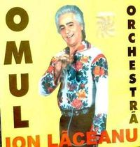 Ion Laceanu - Omul orchestra