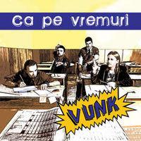 Vunk - Ca pe vremuri