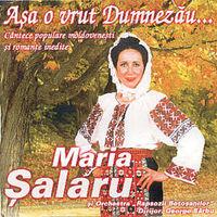 Maria Salaru - Asa o vrut Dumnezau...