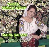 Maria Salaru - Maica, nesecat izvor