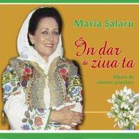 Maria Salaru In dar de ziua ta