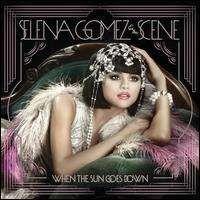 Selena Gomez - When The Sun Goes Down