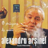 Alexandru Arsinel - O strangere de mana