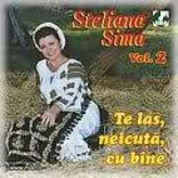 Steliana Sima - Te las, neicuta, cu bine Vol. 2