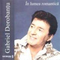 Gabriel Dorobantu - In lumea romantica