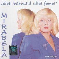 Mirabela Dauer - Esti barbatul altei femei