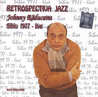 Johnny Raducanu - Retrospectiva Jazz - Sibiu 1977 - Live