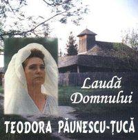 Teodora Paunescu Tuca - Lauda Domnului