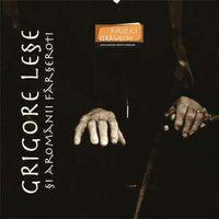 Grigore Lese - Muzici Stravechi