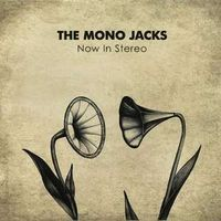 The Mono Jacks Now In Stereo