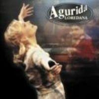 Loredana Groza - Agurida