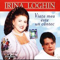 Irina Loghin - Viata mea este un cantec