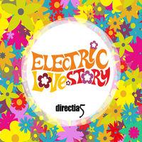 directia 5 - Electric Love Story
