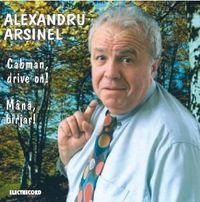 Alexandru Arsinel - Mana birjar!