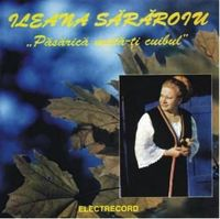 Ileana Sararoiu - Pasarica, muta-ti cuibul