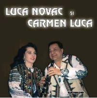 Luca Novac si Carmen Luca - Luca Novac si Carmen Luca