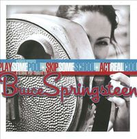 Bruce Springsteen - Play Some Pool, Skip Some School, Act Real Cool: A Global Pop Tribute To Bruce Springsteen
