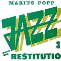 Marius Popp - Jazz Restitutio 3