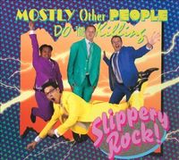 Mostly Other People Do the Killing - Slippery Rock!