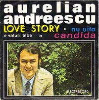 Aurelian Andreescu - Love Story, Nu Uita, Valuri Albe, Candida
