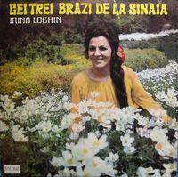 Irina Loghin - Cei trei brazi de la Sinaia