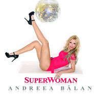 Andreea Balan - SuperWoman