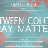 Concert caritabil cu Between Colors si Gray Matters