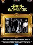 Concert Robin and the Backstabbers la Hard Rock Cafe