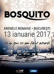 BOSQUITO va invita la Sa nu spui ce-am facut aseara! pe 13 ianuarie 2017 la Arenele Romane