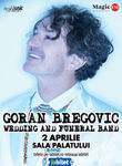 Goran Bregovic & Wedding and funeral band la Sala Palatului pe 2 aprilie
